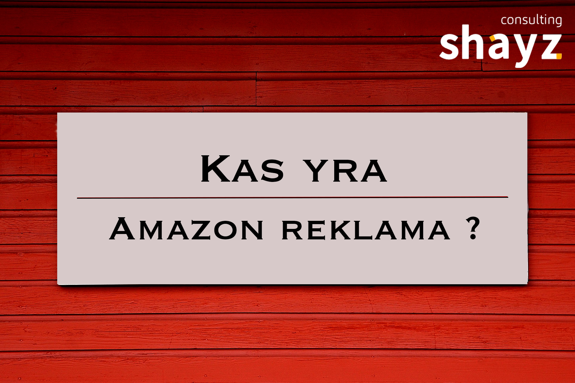 "Kas yra ""Amazon"" reklama?"