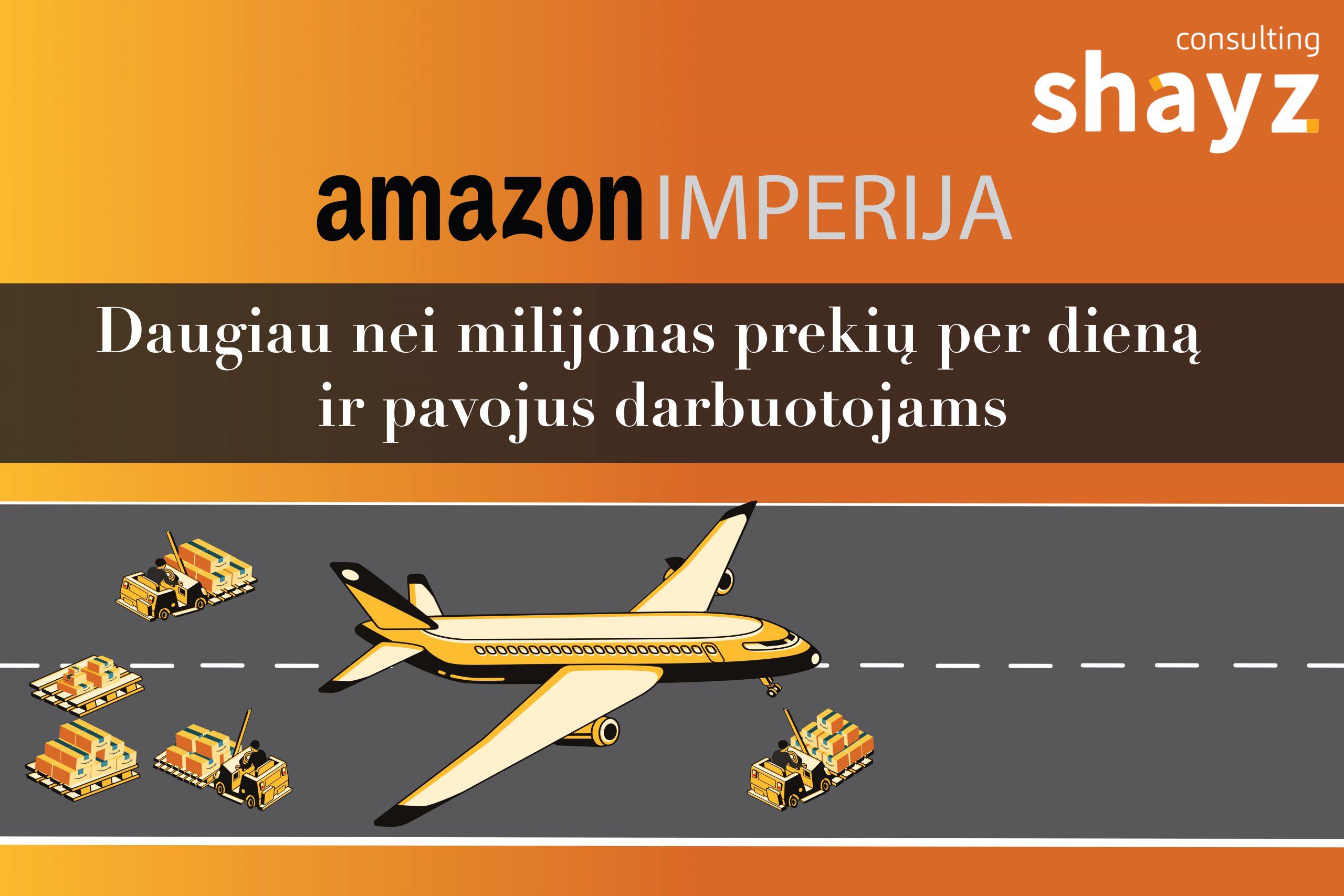 """""""Amazon"""" imperija: daugiau nei milijonas prekių per dieną ir pavojai darbuotojams"""